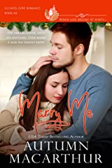 Marry Me: A clean, sweet, faith-filled small-town romance, where life begins at forty (Chapel Cove Book 6) Kindle Edition