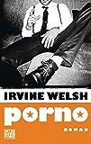 Welsh, Irvine: Porno: Der Roman zum Film Trainspotting 2