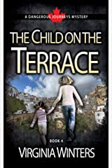 The Child on the Terrace (Dangerous Journeys Book 4) Kindle Edition