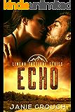 Echo: A Linear Tactical Romantic Suspense Standalone