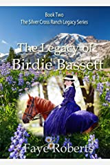 The Legacy of Birdie Bassett (Silver Cross Ranch Legacy Series Book 2) Kindle Edition