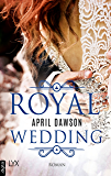 Royal Wedding (Royals-Reihe 1)