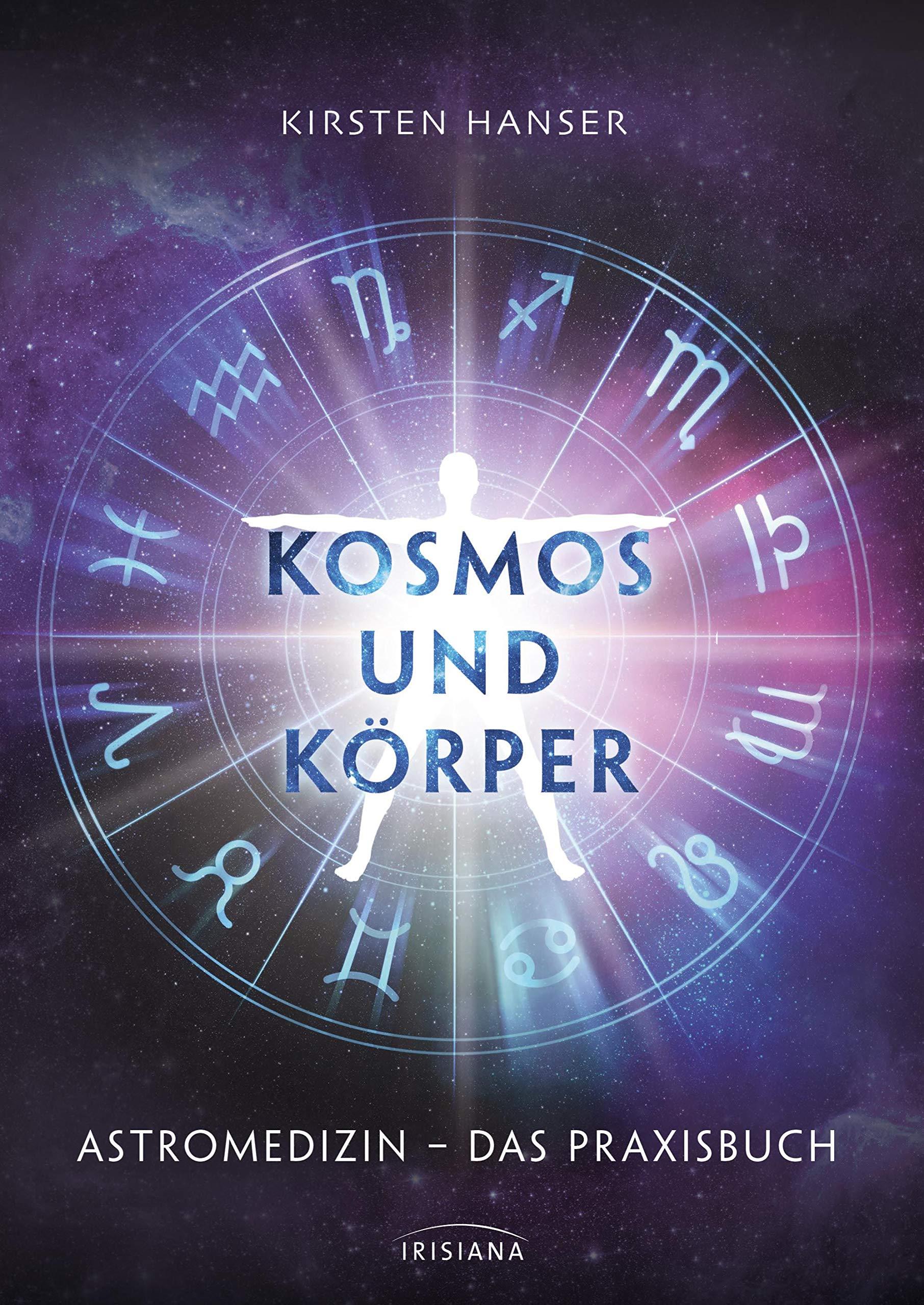 Kosmos und Körper: Astromedizin – das Praxisbuch Gebundenes Buch – 5. November 2018 Kirsten Hanser Irisiana 3424153389 Aszendent
