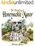 The Haunting of Honeysuckle Manor (Phantom Blooms Book 1)