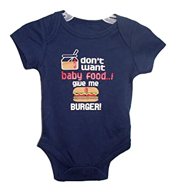 Amazon Com I Don T Want Baby Food Give Me A Burger Baby Boys