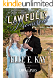 Lawfully Promised: Inspirational Christian Historical: A Texas Ranger Lawkeeper Romance (The Lawkeepers)