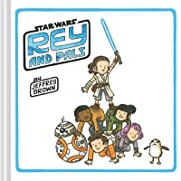Brown, J: Rey and Pals (Star Wars)