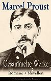 Gesammelte Werke: Romane + Novellen (Vollständige deutsche Ausgaben): Auf der Suche nach der verlorenen Zeit: Im Schatten der jungen Mädchen + Die Herzogin ... + Das Ende der Eifersucht und mehr