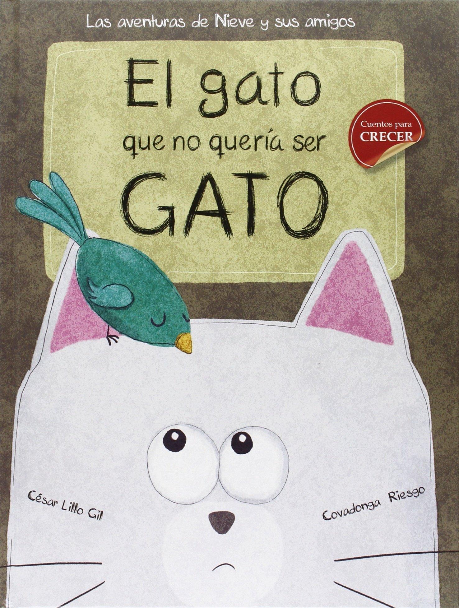 El gato que no quería ser gato (Cuentos ilustrados): Amazon.es ...