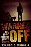 Warned Off (The Eddie Malloy Series Book 1)
