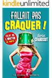 Fallait pas craquer ! (French Edition)