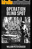 Operation Blind Spot (Jock Miles WW2 Adventure Series Book 4)