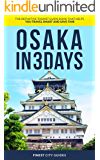 Osaka in 3 Days: The Definitive Tourist Guide Book That Helps You Travel Smart and Save Time