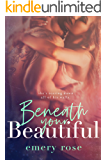 Beneath Your Beautiful (The Beautiful Series Book 1)