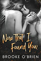 Now That I Found You: A Small Town Romantic Suspense Novella (Heart's Compass Book 4) Kindle Edition