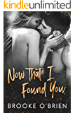 Now That I Found You: A Small Town Romantic Suspense Novella (Heart's Compass Book 4)