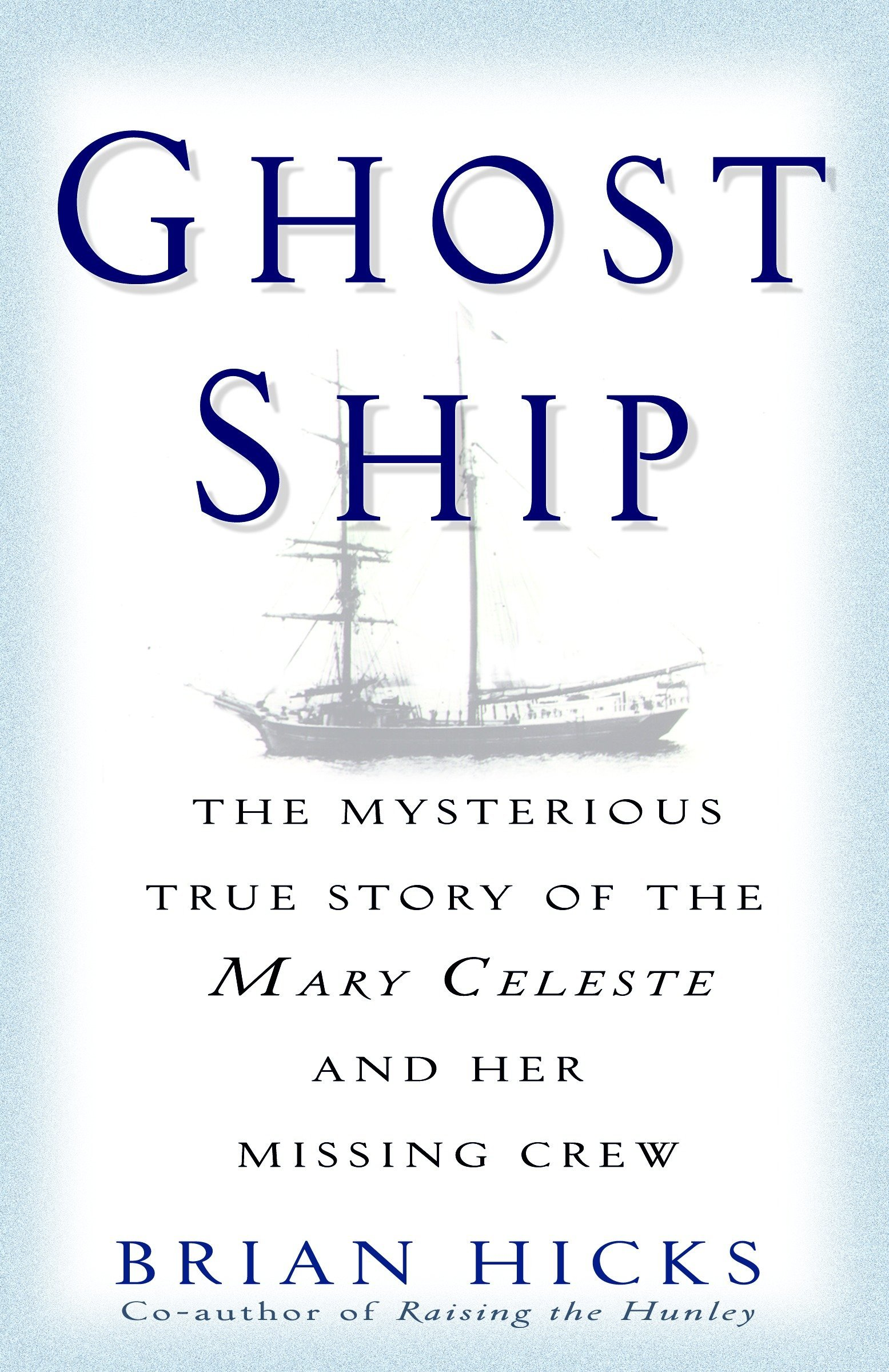 Ghost Ship: The Mysterious True Story of the Mary Celeste and Her Missing Crew pdf