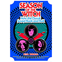 Season of the Witch: How the Occult Saved Rock and Roll book cover