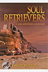 Soul Retrievers: A Soul Retrievers Adventure Kindle Edition