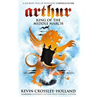 King of the Middle March: Book 3 (Arthur Trilogy)