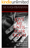 Love Me Until Your Death: An Old-Fashioned, Romantic, Horror Story