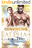 Convincing the Alpha (Hobson Hills Omegas Book 8)