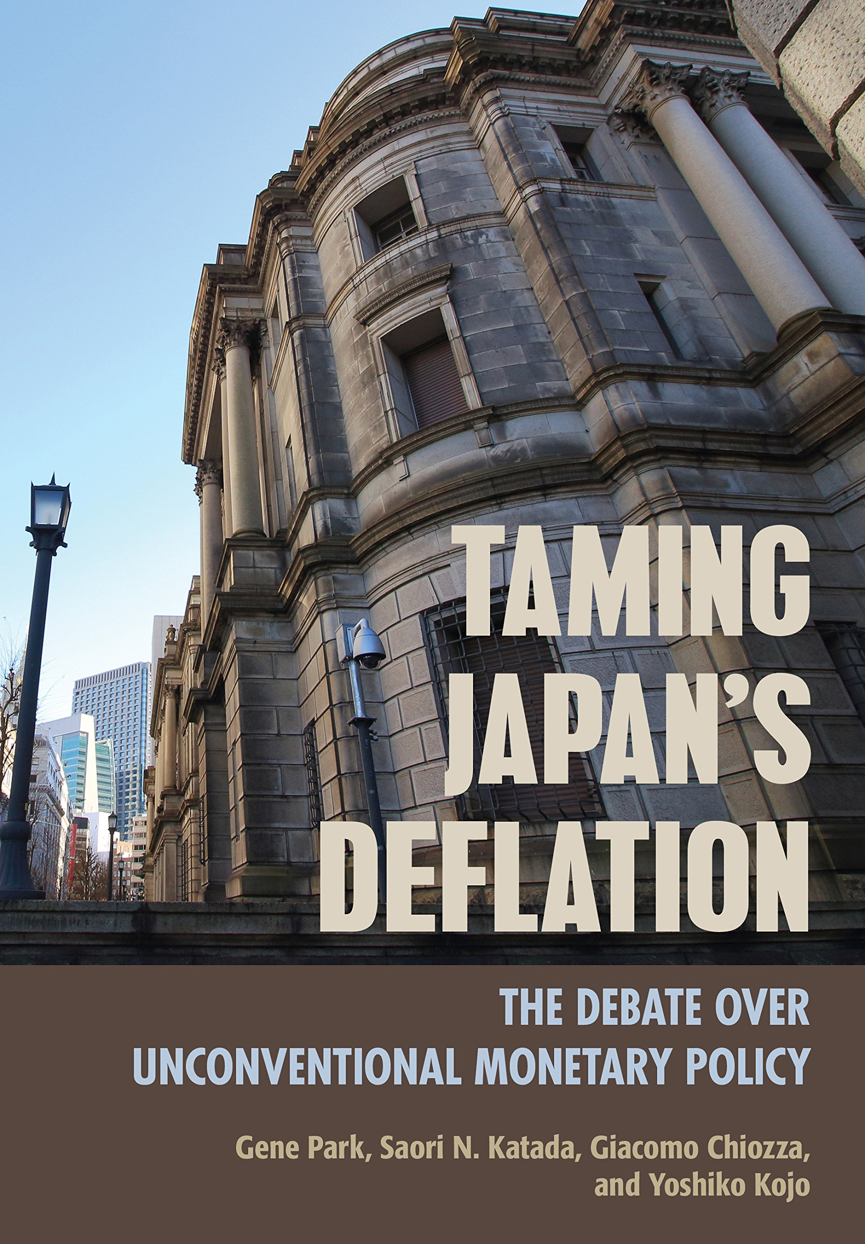Taming Japan's Deflation: The Debate over Unconventional Monetary Policy (Cornell Studies in Money)