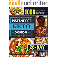 Keto Instant Pot Cookbook: 1000 Healthy Low-Carb Recipes for Your Electric Pressure Cooker or Slow Cooker (28-Day Keto…