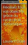Réalisez tous vos objectifs grâce au cycle de la dynamique