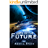 Edge Of The Future: A Techno Thriller Science Fiction Novel (The Edge Book 1)