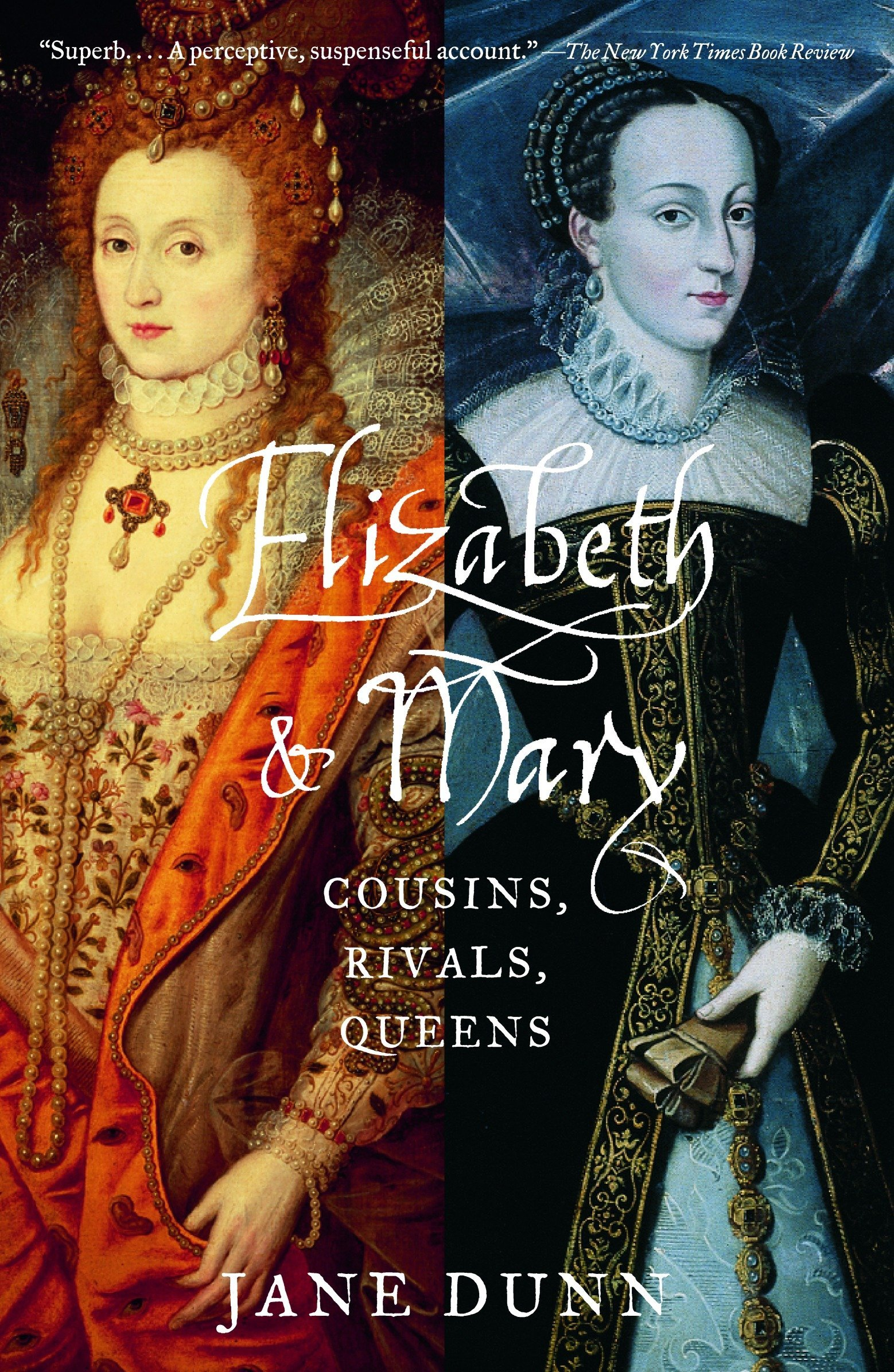 Elizabeth and Mary: Cousins, Rivals, Queens: Jane Dunn: 9780375708206:  Amazon.com: Books