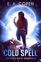 Cold Spell (The Silver Bullet Chronicles Book 1) Kindle Edition