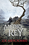 Medio rey (El mar Quebrado 1) (Spanish Edition)