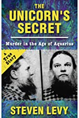 The Unicorn's Secret: Murder in the Age of Aquarius Kindle Edition
