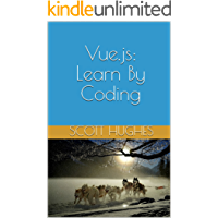 Vue.js: Learn By Coding (English Edition)