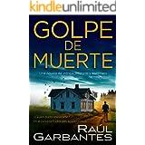 Golpe de muerte: Una novela de intriga, misterio y asesinato (Spanish Edition)