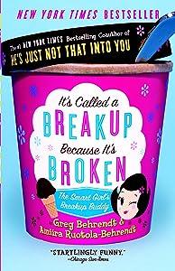 It's Called a Breakup Because It's Broken: The Smart Girl's Break-Up Buddy