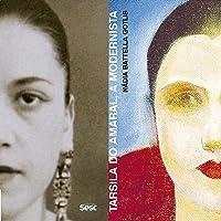 Tarsila do Amaral: a modernista