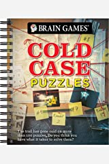 Brain Games - Cold Case Puzzles: The Trail Has Gone Cold on More Than 100 Puzzles. Do You Have What It Takes to Solve Them? Spiral-bound