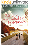 Bis wir uns wieder begegnen (German Edition)