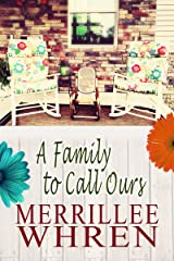 A Family to Call Ours: A Contemporary Christian Romance Novel (Front Porch Promises Book 3) Kindle Edition