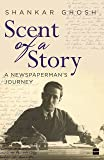 Scent of a Story: A Newspaperman's Journey