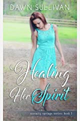 Healing Her Spirit (Serenity Springs Book 2) Kindle Edition