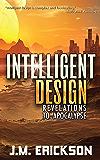 Intelligent Design: Revelations to Apocalypse