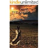 Dark Thermopylae (Thermopylae Bound Series Book 4)