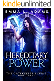 Hereditary Power (The Gatekeeper's Curse Book 3)