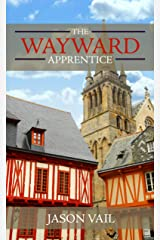 The Wayward Apprentice (A Stephen Attebrook mystery Book 1) Kindle Edition