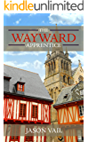 The Wayward Apprentice (A Stephen Attebrook mystery Book 1)
