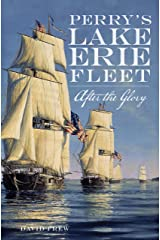 Perry's Lake Erie Fleet: After the Glory Kindle Edition