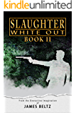 Slaughter: White Out (DJ Slaughter Book 2)